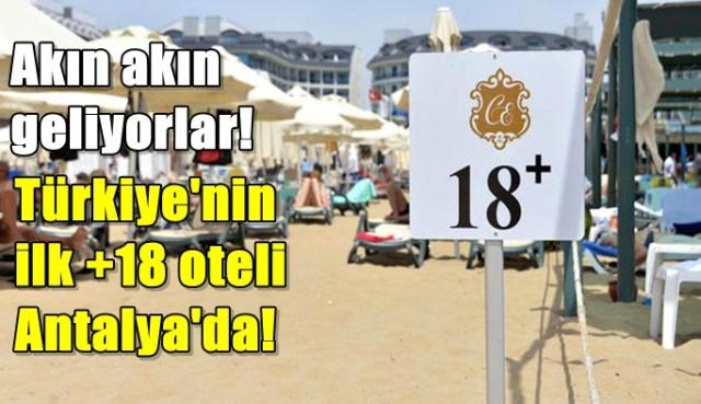 Türkiye'nin ilk +18 oteli Antalya'da açıldı!