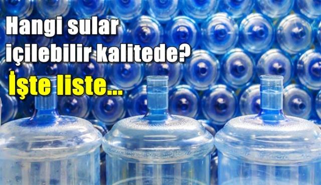 Hangi sular içilebilir kalitede? İşte liste...