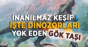 İnanılmaz Keşif ! İşte dinozorları yok eden Göktaşı