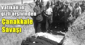 Vatikan'ın gizli arşivinden Çanakkale Savaşı