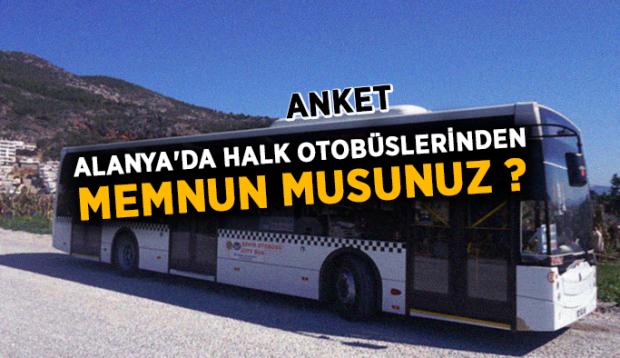 Alanya'da halk otobüslerinden memnun musunuz ?