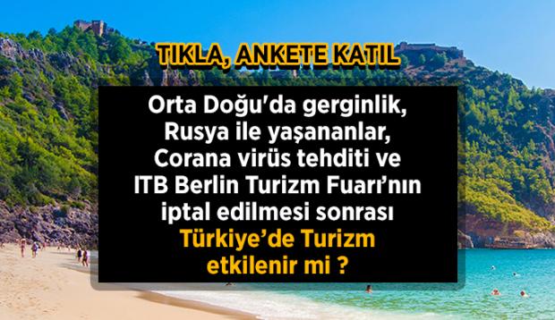 Orta Doğu'da gerginlik, Rusya ile yaşananlar, Corana virüs tehditi ve ITB Berlin Turizm Fuarı'nın iptal edilmesi sonrası Türkiye'de Turizm etkilenir mi ?