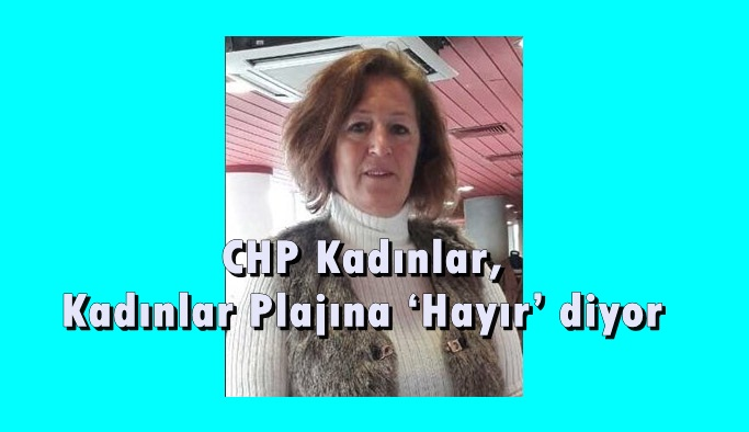 CHP Kadınlar, Kadınlar 'Hayır' diyor