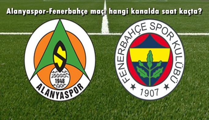 Alanyaspor-Fenerbahçe maçı hangi kanalda saat kaçta?
