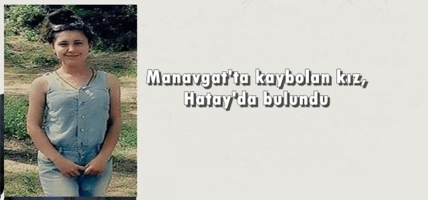 Manavgat'ta kaybolan kız, Hatay'da bulundu