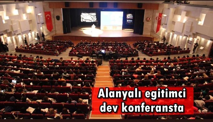 Alanyalı eğitimci dev konferansta