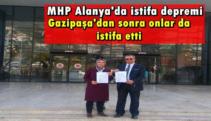 MHP Alanya'da istifa depremi