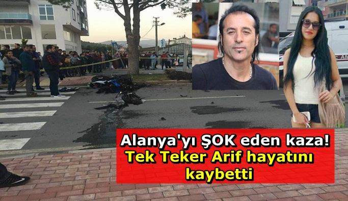 Tek teker Arif hayatını kaybetti
