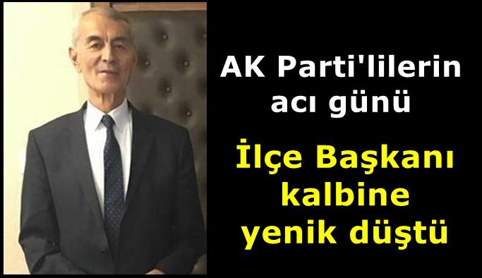 AK Parti ilçe Başkanı vefat etti
