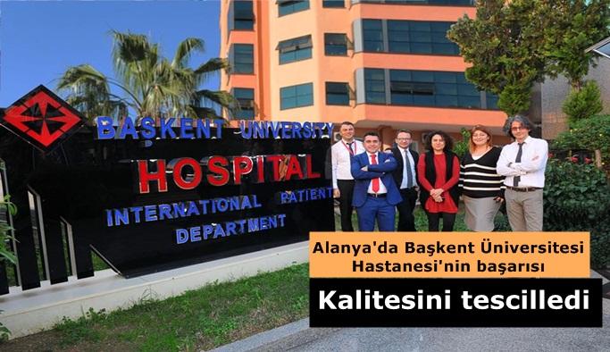 Başkent Hastanesi kalitesini tescilledi