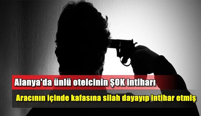 Alanya'da ünlü otelcinin ŞOK intiharı!