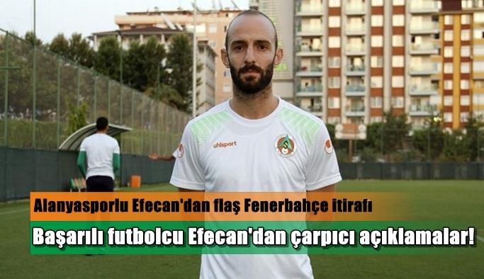 Başarılı futbolcu Efecan'dan çarpıcı açıklamalar!