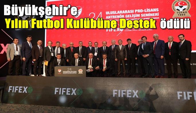 Büyükşehir'e Yılın Futbol Kulübüne Destek ödülü