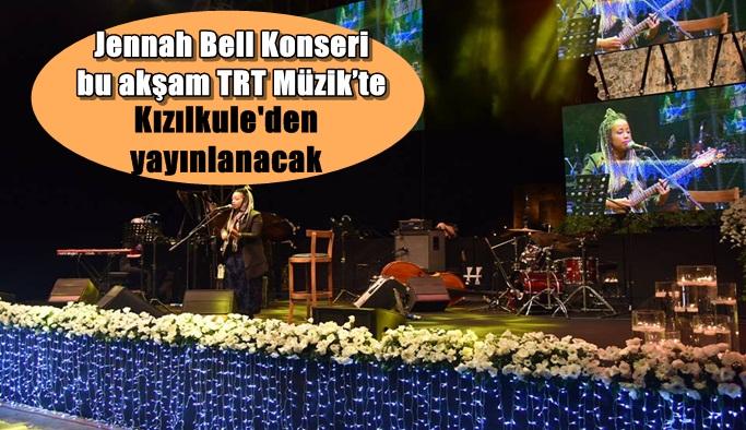 Jennah Bell Konseri bu akşam TRT Müzik'te