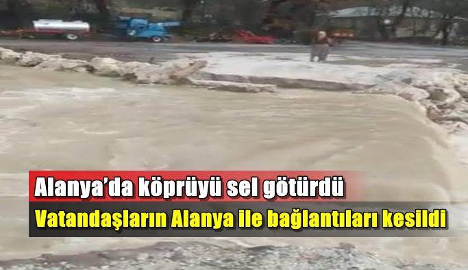 SON DAKİKA! Alanya'da bir köprü sele teslim oldu