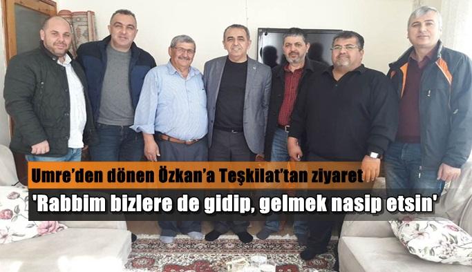 Umre'den dönen Özkan'a Teşkilat'tan ziyaret