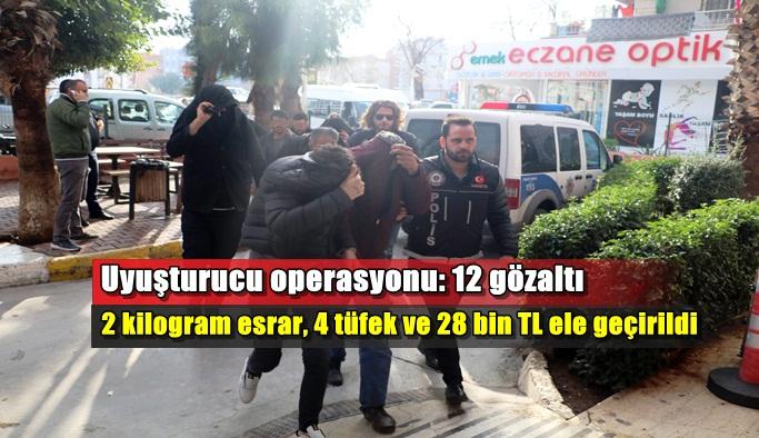 Uyuşturucu operasyonu: 12 gözaltı
