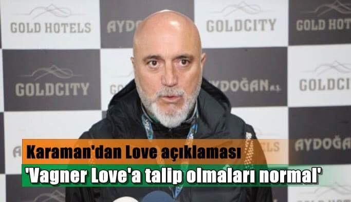 'Vagner Love'a talip olmaları normal'