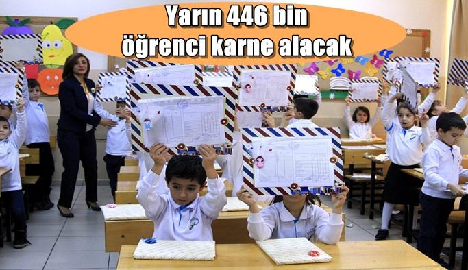 Yarın 446 bin öğrenci karne alacak