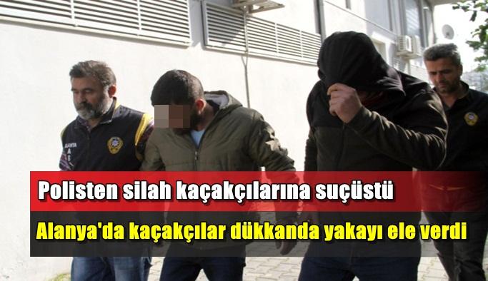 Alanya'da polisten silah kaçakçılarına suçüstü