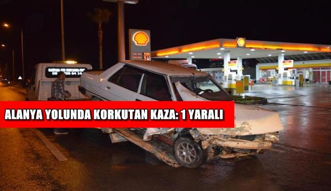 Alanya yolunda korkutan kaza: 1 yaralı