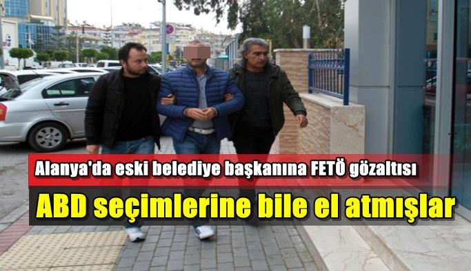 Alanya'da eski belediye başkanına FLAŞ gözaltı! İşte detaylar