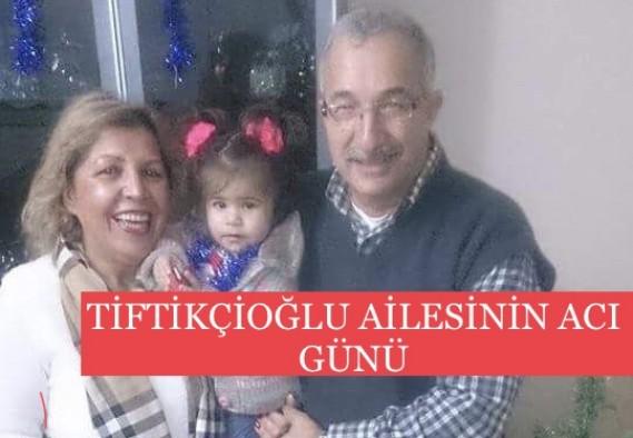 Alanya'da Tiftikçioğlu ailesinin acı günü