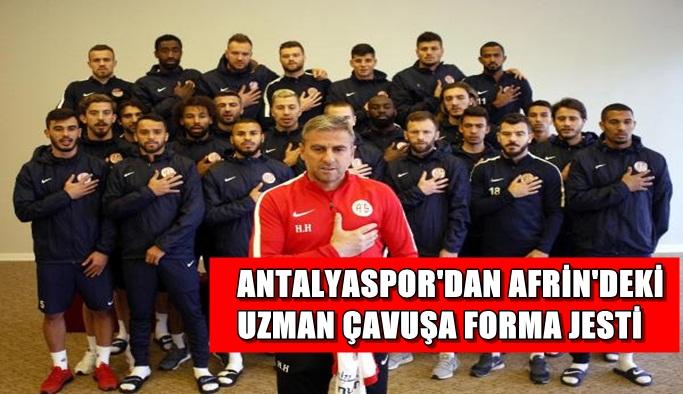 Antalyaspor'dan Afrin'deki uzman çavuşa forma jesti
