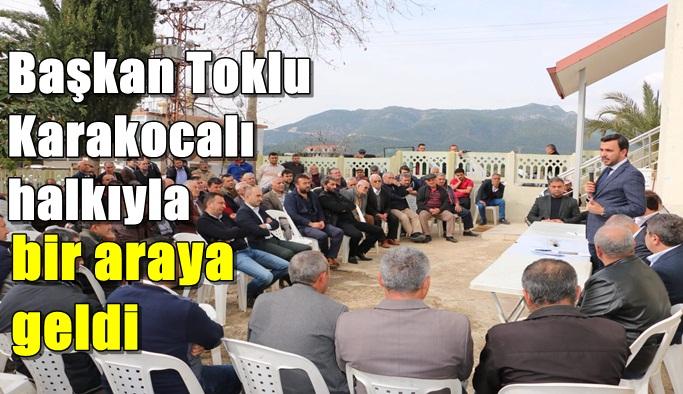 Başkan Toklu Karakocalı halkıyla bir araya geldi
