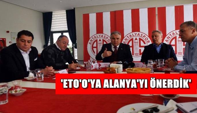 'Eto'o'ya Alanya'yı teklif ettik'