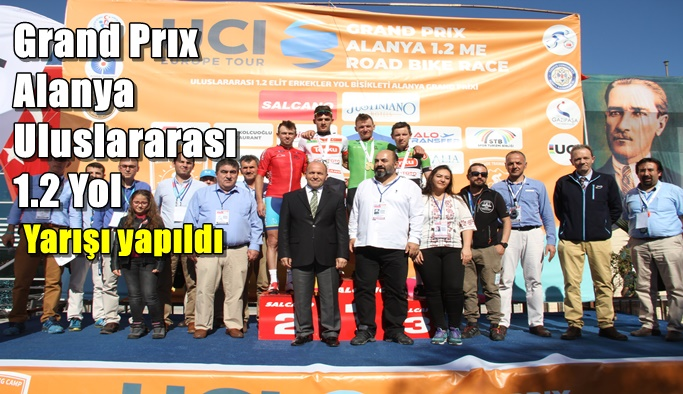 Grand Prıx Alanya Uluslararası 1.2 Yol Yarışı yapıldı
