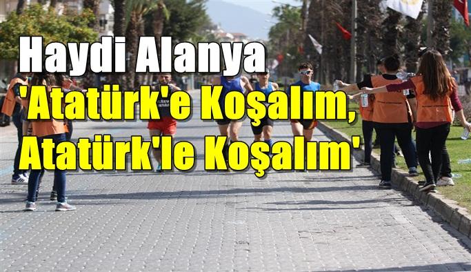 Haydi Alanya 'Atatürk'e Koşalım, Atatürk'le Koşalım'