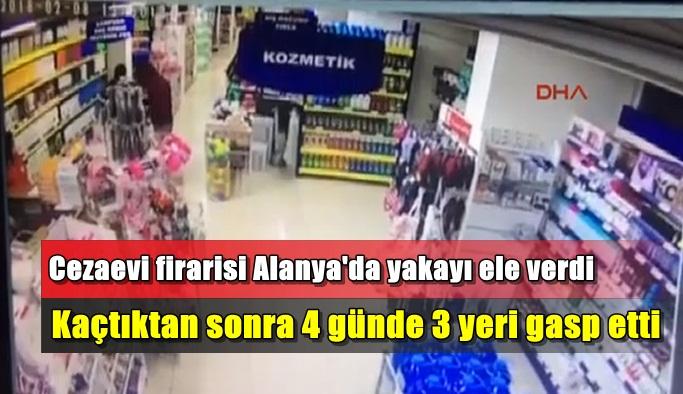 Konya'daki cezaevi firarisi Alanya'da yakalandı
