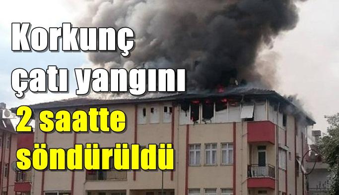 Korkunç çatı yangını 2 saatte söndürüldü