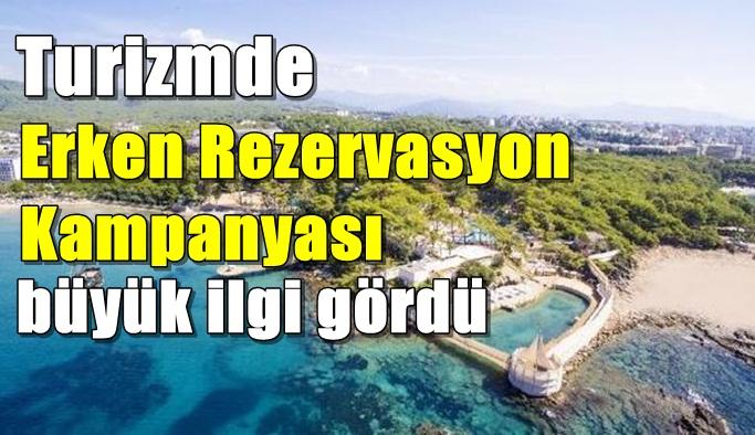 Turizmde Erken Rezervasyon Kampanyası büyük ilgi gördü