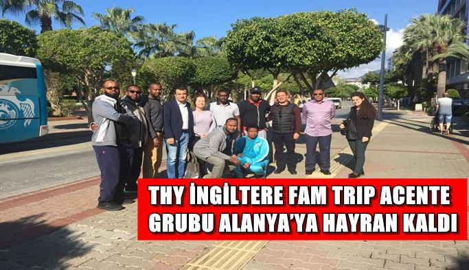 THY İngiltere Fam Trıp Acente Grubu Alanya'ya hayran kaldı