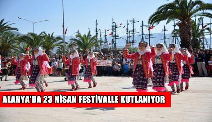 Alanya'da 23 Nisan festivalle kutlanıyor
