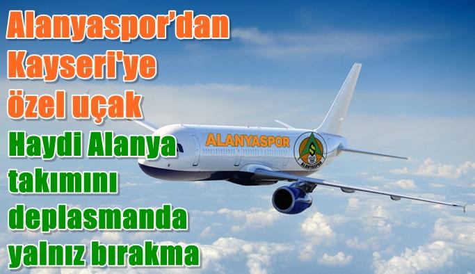 Alanyaspor'dan Kayseri'ye özel uçak