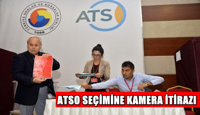 ATSO seçimine kamera itirazı
