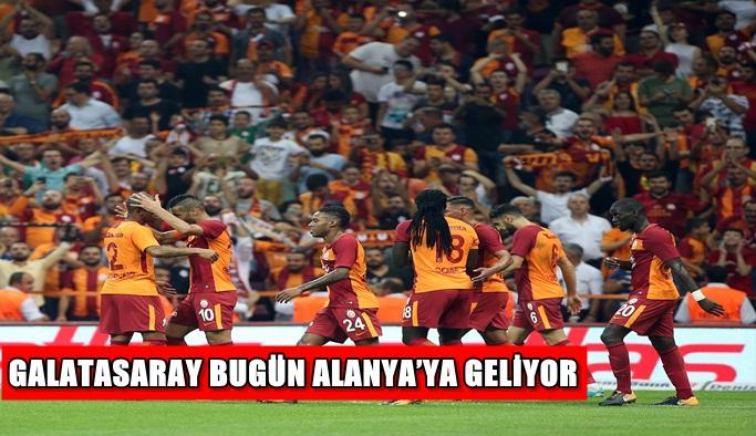 Galatasaray bugün Alanya'ya geliyor