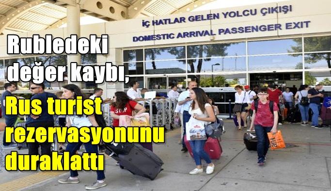 Rubledeki değer kaybı, Rus turist rezervasyonunu duraklattı