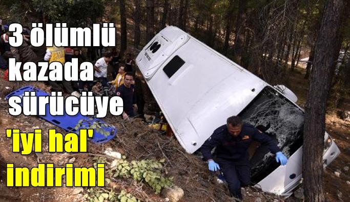 3 ölümlü kazada sürücüye 'iyi hal' indirimi