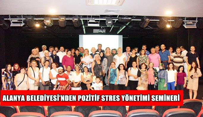 Alanya Belediyesi'nden pozitif stres yönetimi semineri