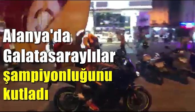Alanya'da Galatasaraylılar şampiyonluğunu kutladı