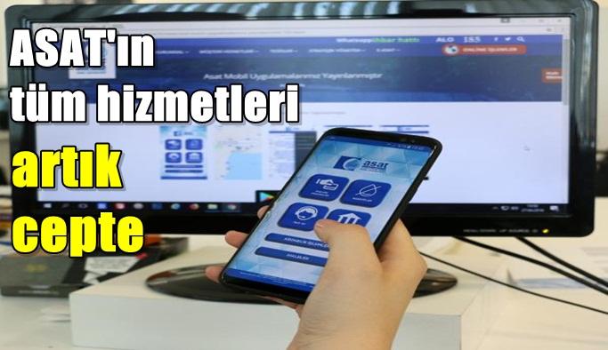 ASAT mobil uygulaması başladı
