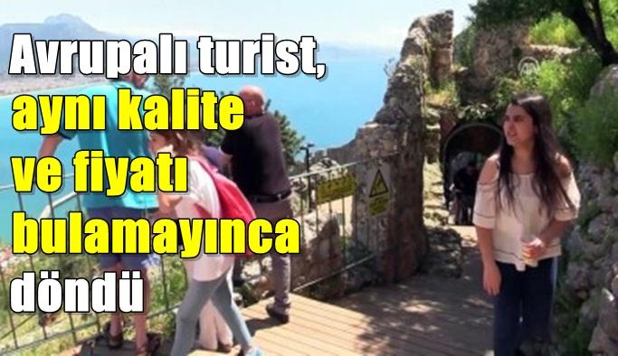 'Avrupalı turist, aynı kalite ve fiyatı bulamayınca döndü'