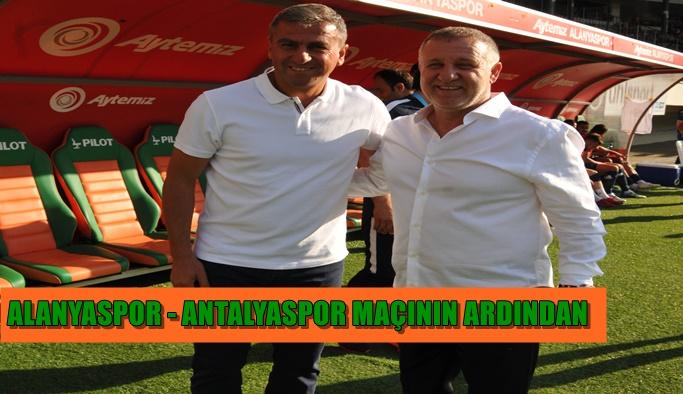 Aytemiz Alanyaspor - Antalyaspor maçın ardından