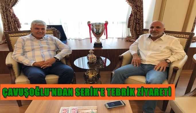 Çavuşoğlu'ndan Serik'e tebrik ziyareti