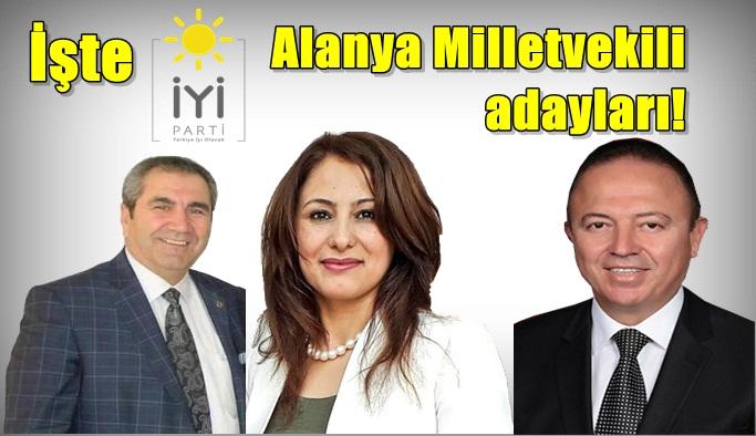 İşte İYİ Parti'nin Alanya Milletvekili adayları!