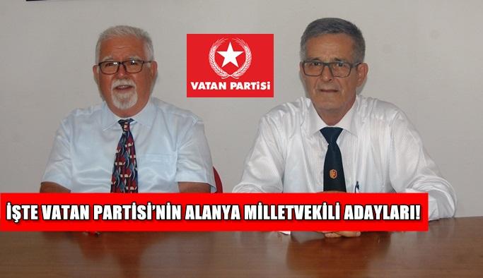 İşte Vatan Partisi'nin Alanya Milletvekili adayları!